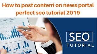 How to post content on news portal perfect seo tutorial 2019