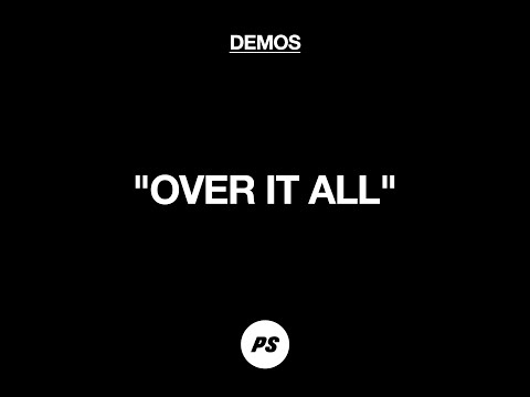 Over It All (Demo)