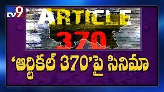 Article 370: Film producers scramble to register related titles.! - TV9