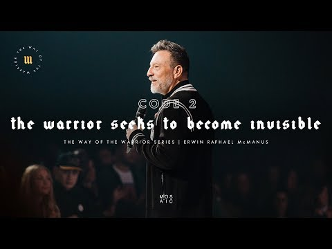 The Warrior Seeks to Become Invisible  The Way of the Warrior  Mosaic - Erwin McManus