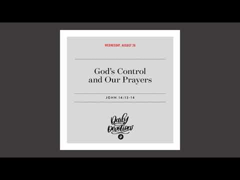 Gods Control and Our Prayers  Daily Devotional