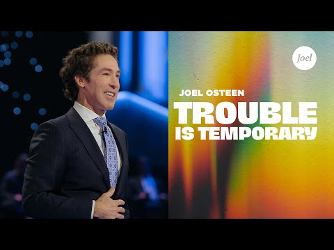 Trouble Is Temporary  Joel Osteen