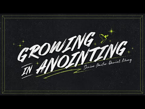 English Service  Growing in Anointing
