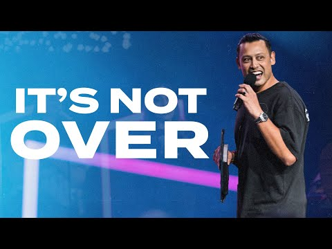 It's Not Over  Nick Khiroya  Hillsong Church Online