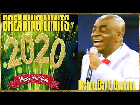 Bishop Oyedepo - Welcome To 2020 -Your Year Of Breaking Limits