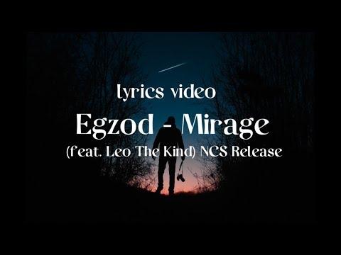 Egzod - Mirage LYRICS (feat. Leo The Kind) [NCS Release] - UCJb0NqwXvxux_SudwynK8bg