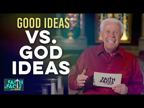 Faith the Facts: Good Ideas vs. God Ideas  Jesse Duplantis