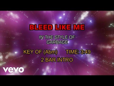 Garbage - Bleed Like Me (Karaoke) - UCQHthJbbEt6osR39NsST13g