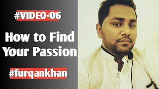 How to Find Your Passion in HINDI by furqan khan