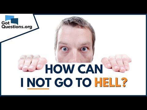 How can I not go to Hell?  What is Hell?  GotQuestions.org