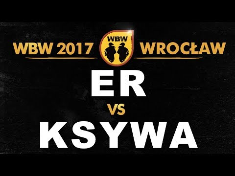 bitwa KSYWA vs ER # WBW 2017 Wrocław (1/8) # freestyle battle