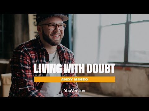 Andy Mineo on Living With Doubt  YouVersion