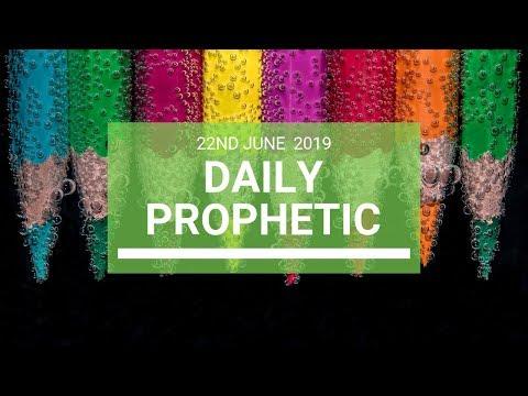 Daily Prophetic 22 June 2019 Word 4