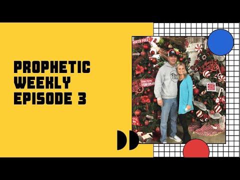 Prophetic Weekly Episode 3