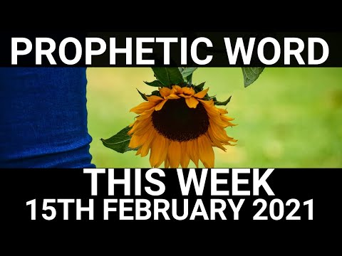 Prophetic Word for This Week 15 February