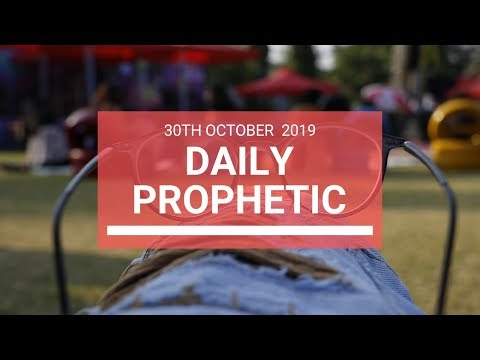Daily Prophetic 30 October 2019 Word 6
