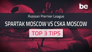 Russian Premier League | Spartak Moscow vs CSKA Moscow top betting tips