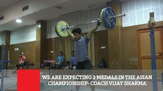 We Are Expecting 2 Medals In The Asian Championship  Coach - Vijay Sharma
