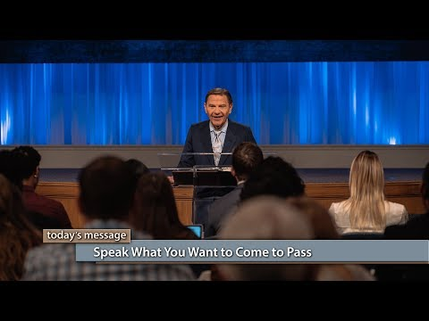 Speak What You Want to Come to Pass