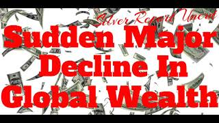 A Sudden Major Decline In Global Wealth Is Underway! And What The Wealthy Buy Too...