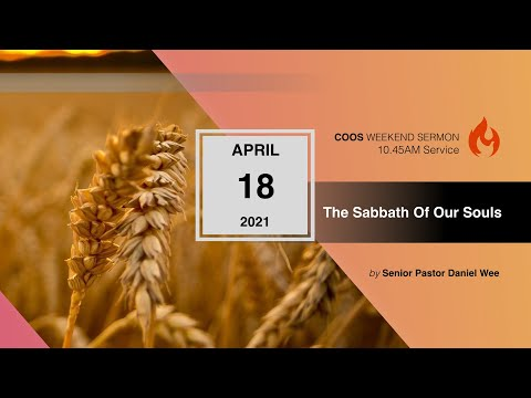 The Sabbath Of Our Souls-[COOS Weekend Service-Senior Pastor Daniel Wee]