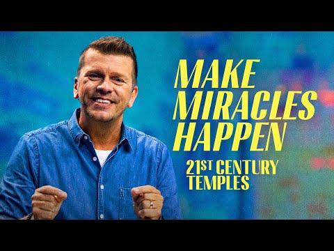 Make Miracles Happen - 21st Century Temples Part 2