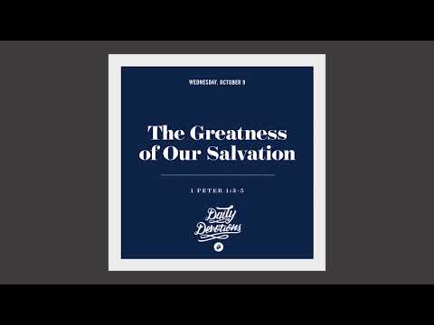 The Greatness of Our Salvation - Daily Devotion