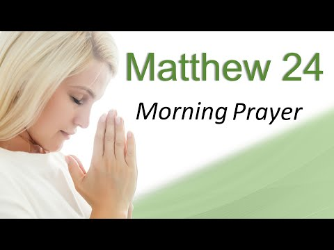 A SERIOUS PROPHETIC WORD - MATTHEW 24 - MORNING PRAYER (video)