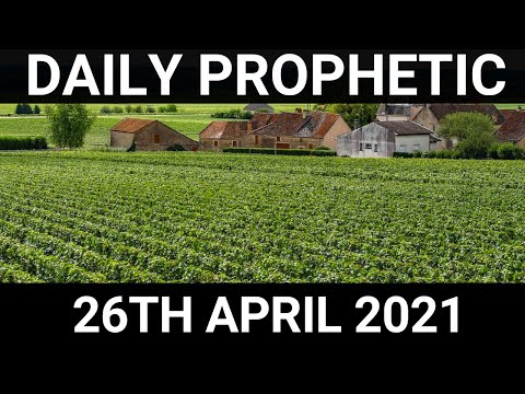 Daily Prophetic 26 April 2021 4 of 7
