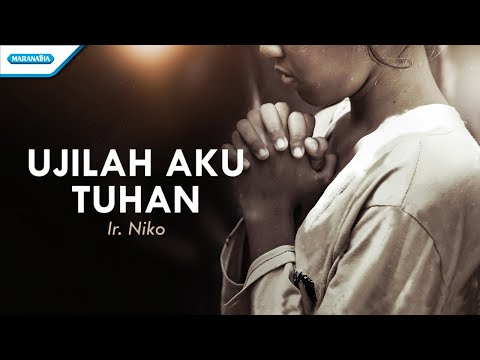 Ujilah Aku Tuhan - Ir. Niko (with lyric)