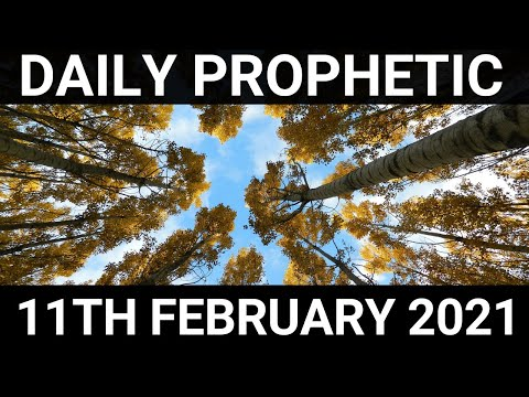 Daily Prophetic 11 February 2021 2 of 7
