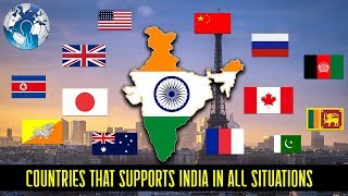 Countries which Supports INDIA in all Situations