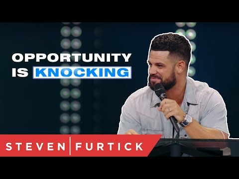Opportunity Is Knocking  Pastor Steven Furtick