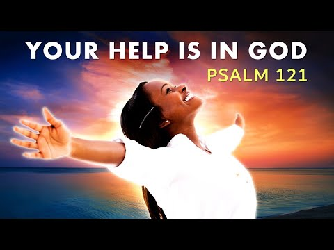 PSALM 121 - YOUR HELP IS IN GOD - MORNING PRAYER