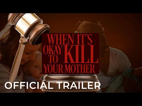 When It's Okay to Kill Your Mother (Official Trailer)