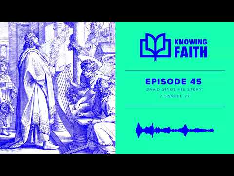 David Sings His Story (Ep. 45)  Knowing Faith Podcast