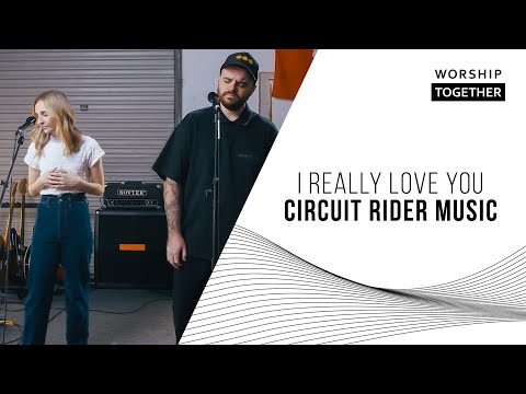 I Really Love You // Circuit Rider Music // New Song Cafe