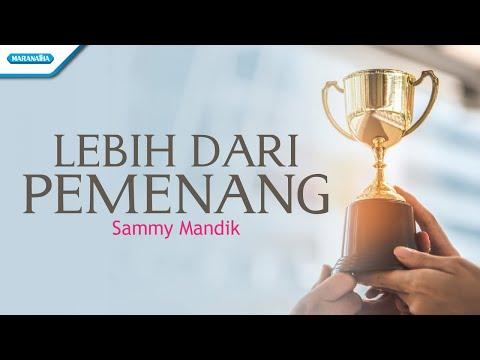 Sammy Mandik - Lebih dari Pemenang