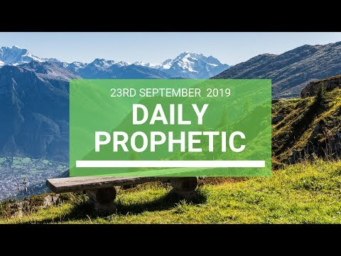 Daily Prophetic 23 September 2019   Word 8