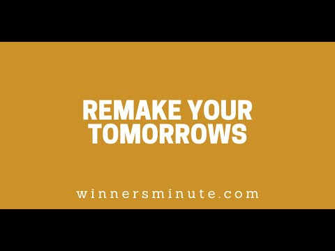 Remake Your Tomorrows // The Winner's Minute With Mac Hammond