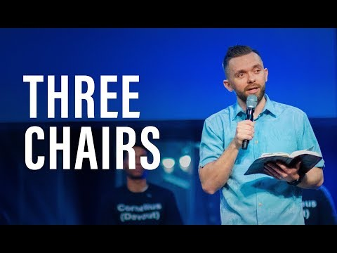 THREE CHAIRS  Pastor Vlad
