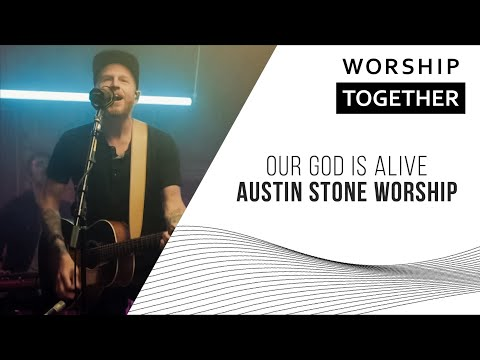 Our God Is Alive // Austin Stone Worship // New Song Cafe