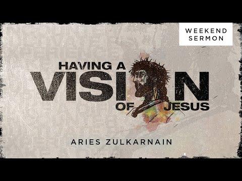 Aries Zulkarnain: Having A Vision of Jesus