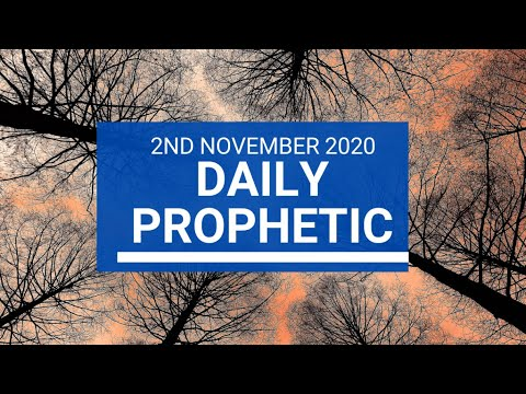 Daily Prophetic 2 November 2020 5 of 12 - Subscribe for Daily Prophetic Words