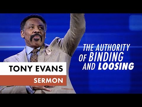 The Authority of Binding and Loosing - Tony Evans Sermon