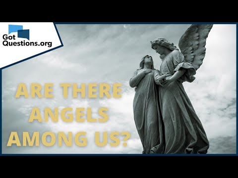 Are there angels among us?  GotQuestions.org