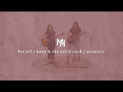 Bet All I Have / The Solid Rock (Acoustic) - Mission House [Official Video]
