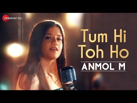 TUM HI TOH HO LYRICS - Anmol M