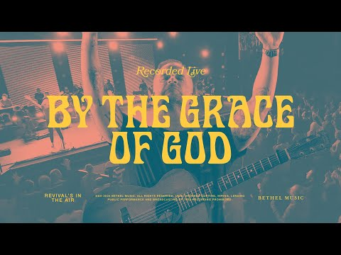 By the Grace of God  - Bethel Music feat. Brian Johnson & Jenn Johnson