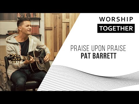 Praise Upon Praise // Pat Barrett // New Song Cafe
